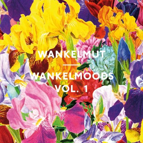 Wankelmut Vol. 1